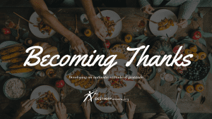 Becoming Thanks